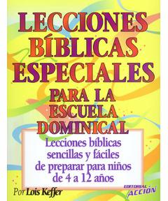 Lecciones Bíblicas Especiales Para La Escuela Dominical