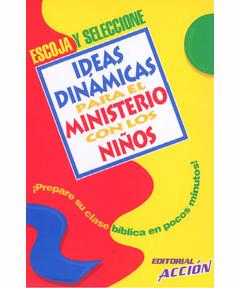 Ideas Dinámicas Para El Ministerio Con Los Niños: