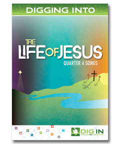 DIG IN, Life of Jesus Album Download: Quarter 4