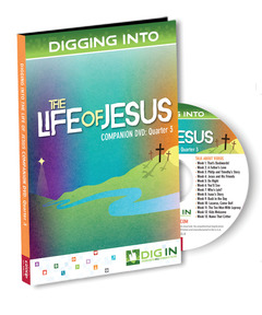 DIG IN, Life of Jesus Companion DVD: Quarter 3