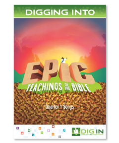 DIG IN, Epic Teachings of the Bible Album Download: Quarter 1