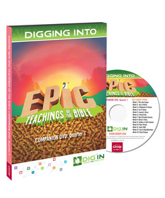 DIG IN, Epic Teachings of the Bible Companion DVD: Quarter 1