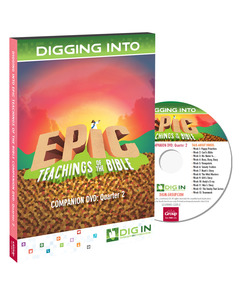 DIG IN, Epic Teachings of the Bible Companion DVD: Quarter 2