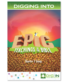 DIG IN, Epic Teachings of the Bible Album Download: Quarter 3