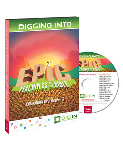 DIG IN, Epic Teachings of the Bible Companion DVD: Quarter 3
