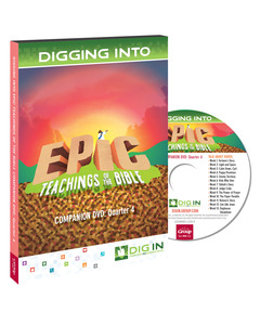 DIG IN, Epic Teachings of the Bible Companion DVD: Quarter 4