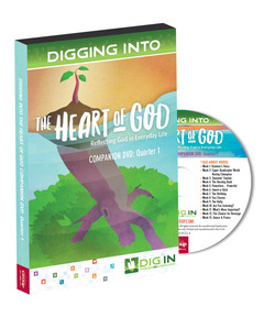 DIG IN, The Heart of God Companion DVD: Quarter 1