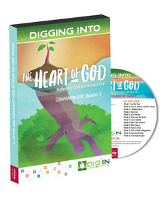 DIG IN, The Heart of God Companion DVD: Quarter 2