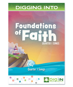 DIG IN, Foundations of Faith Album Download: Quarter 1