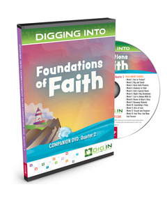 DIG IN, Epic Foundations of Faith Companion DVD: Quarter 2