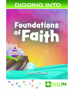 DIG IN, Foundations of Faith Album Download: Quarter 2