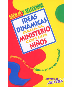Escoja y Seleccione: Ideas Dinámicas Para el Ministerio