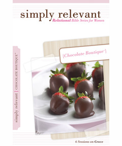 Simply Relevant: Relational Bible Series for Women--Chocolate Boutique