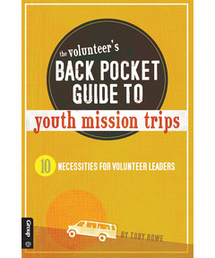 The Volunteer's Back Pocket Guide to Youth Mission Trips