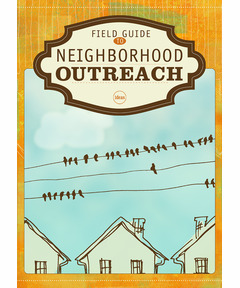 Field Guide to Neighborhood Outreach (download)