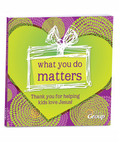 What You Do Matters: Thank You for Helping Kids Love Jesus