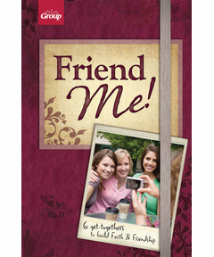 Friend Me! 6 Get-togethers to Build Faith & Friendship (pdf download)