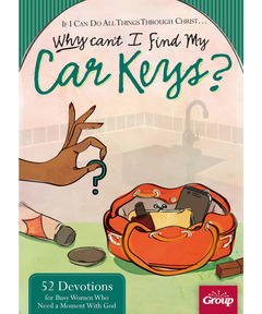 If I Can Do All Things Through Christ...Why Can't I Find My Car Keys? (download)
