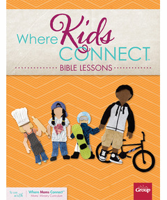 Where Kids Connect Bible Lessons - Volume 2