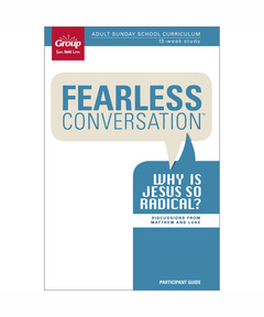 Participant Book Fearless Conversation: Why Is Jesus So Radical?