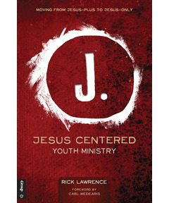 Jesus Centered Youth Ministry (Revised)