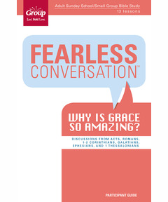Participant Book Fearless Conversation: Why Is Grace So Amazing?