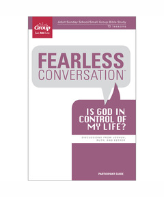 Participant Book Fearless Conversation: Is God in Control of My Life?