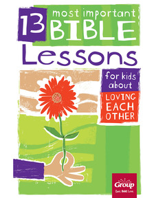 13 Most Important Bible Lessons for Kids About Loving Each Other (pdf download)