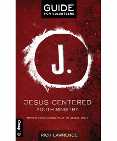 Jesus Centered Youth Ministry: Guide for Volunteers