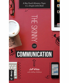 The Skinny on Communication