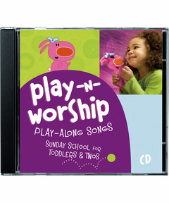 Play-n-Worship: Play-Along Songs for Toddlers & Twos CD