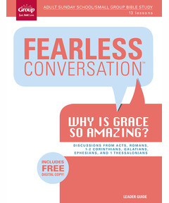 Leader Guide Fearless Conversation: Why Is Grace So Amazing?