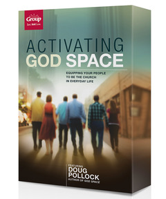 Activating God Space Kit: Equipping Your People to Be the Church in Everyday Life