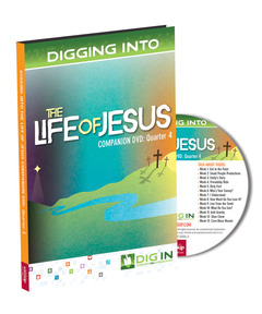 DIG IN, Life of Jesus Companion DVD: Quarter 4
