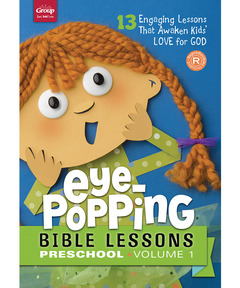 Eye-Popping Bible Lessons for Preschool: Volume 1