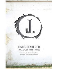 Jesus-Centered Small Group Bible Studies