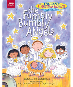 The Fumbly Bumbly Angels: Instant Christmas Pageant (Just add kids!)