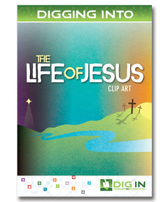 DIG IN, Life of Jesus Clip Art Download