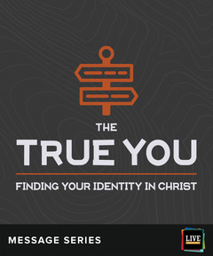 LIVE Message Series: The True You