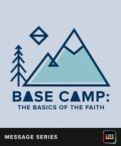 LIVE Message Series: Base Camp