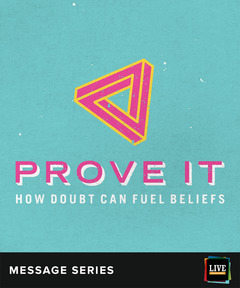LIVE Message Series: Prove It