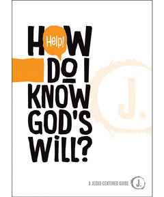 Help! How Do I Know God's Will?