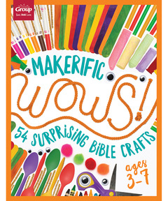 Makerific WOWS!: 54 Surprising Bible Crafts (ages 3-7)