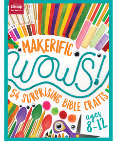 Makerific WOWS!: 54 Surprising Bible Crafts (ages 8-12)