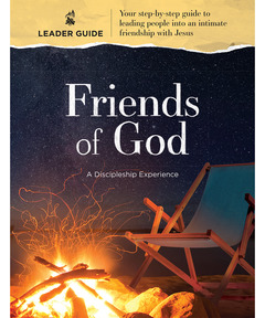 Friends of God: The Discipleship Experience Leader Guide
