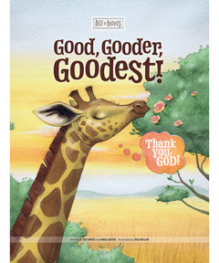 Good, Gooder, Goodest! Thank You, God! (Best of Buddies)