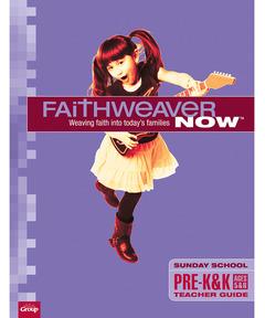 FaithWeaver NOW Pre-K & K Teacher Guide - Spring