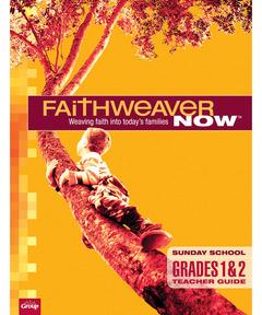 FaithWeaver NOW Grades 1 & 2 Teacher Guide - Spring