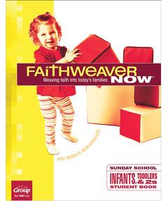 FaithWeaver NOW Infants, Toddlers & 2s Student Book - Spring