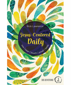 Jesus-Centered Daily: See. Hear. Touch. Smell. Taste.